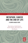 Metaphor, Cancer and the End of Life : A Corpus-Based Study - eBook