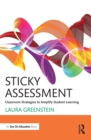 Sticky Assessment : Classroom Strategies to Amplify Student Learning - eBook