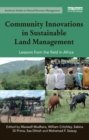 Community Innovations in Sustainable Land Management : Lessons from the field in Africa - eBook