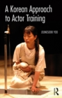 A Korean Approach to Actor Training - eBook