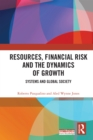 Resources, Financial Risk and the Dynamics of Growth : Systems and Global Society - eBook