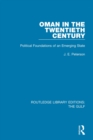 Oman in the Twentieth Century : Political Foundations of an Emerging State - eBook