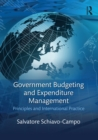 Government Budgeting and Expenditure Management : Principles and International Practice - eBook
