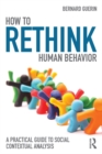 How to Rethink Human Behavior : A Practical Guide to Social Contextual Analysis - eBook