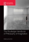 The Routledge Handbook of Philosophy of Imagination - eBook