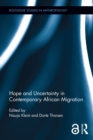 Hope and Uncertainty in Contemporary African Migration - eBook