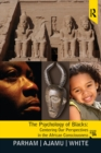 Psychology of Blacks : Centering Our Perspectives in the African Consciousness - eBook