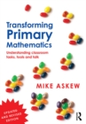 Transforming Primary Mathematics : Understanding classroom tasks, tools and talk - eBook