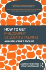How to get Philosophy Students Talking : An Instructor's Toolkit - eBook