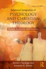 Relational Integration of Psychology and Christian Theology : Theory, Research, and Practice - eBook