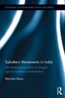 Subaltern Movements in India : Gendered Geographies of Struggle Against Neoliberal Development - eBook