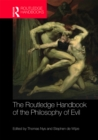 The Routledge Handbook of the Philosophy of Evil - eBook