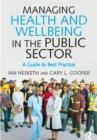 Managing Health and Wellbeing in the Public Sector : A Guide to Best Practice - eBook
