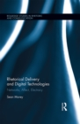 Rhetorical Delivery and Digital Technologies : Networks, Affect, Electracy - eBook