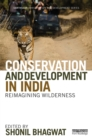 Conservation and Development in India : Reimagining Wilderness - eBook