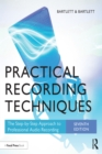 Practical Recording Techniques : The Step-by-Step Approach to Professional Audio Recording - eBook