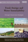 Food, Energy and Water Sustainability : Emergent Governance Strategies - eBook