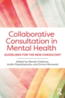 Collaborative Consultation in Mental Health : Guidelines for the New Consultant - eBook