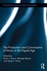 The Production and Consumption of Music in the Digital Age - eBook