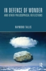 In Defence of Wonder and Other Philosophical Reflections - eBook