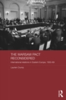 The Warsaw Pact Reconsidered : International Relations in Eastern Europe, 1955-1969 - eBook