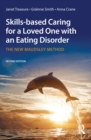 Skills-based Caring for a Loved One with an Eating Disorder : The New Maudsley Method - eBook