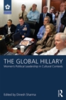 The Global Hillary : Women's Political Leadership in Cultural Contexts - eBook