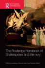 The Routledge Handbook of Shakespeare and Memory - eBook