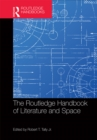 The Routledge Handbook of Literature and Space - eBook