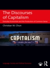 The Discourses of Capitalism : Everyday Economists and the Production of Common Sense - eBook