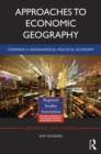 Approaches to Economic Geography : Towards a geographical political economy - eBook