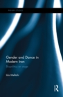 Gender and Dance in Modern Iran : Biopolitics on stage - eBook
