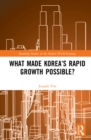 What Made Korea's Rapid Growth Possible? - eBook