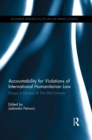Accountability for Violations of International Humanitarian Law : Essays in Honour of Tim McCormack - eBook