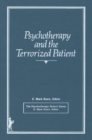 Psychotherapy and the Terrorized Patient - eBook