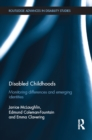Disabled Childhoods : Monitoring Differences and Emerging Identities - eBook
