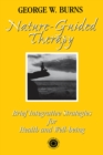 Nature Guided Therapy : Brief Integrative Strategies For Health And Well Being - eBook