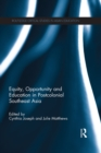Equity, Opportunity and Education in Postcolonial Southeast Asia - eBook