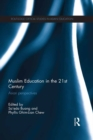Muslim Education in the 21st Century : Asian perspectives - eBook