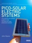 Pico-solar Electric Systems : The Earthscan Expert Guide to the Technology and Emerging Market - eBook