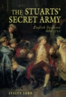 The Stuart Secret Army : The Hidden History of the English Jacobites - eBook