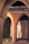 The Crusader States and their Neighbours : 1098-1291 - eBook