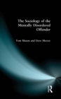 The Sociology of the Mentally Disordered Offender - eBook