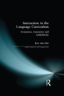 Interaction in the Language Curriculum : Awareness, Autonomy and Authenticity - eBook