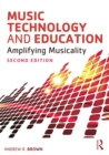 Music Technology and Education : Amplifying Musicality - eBook