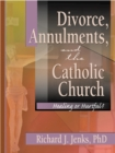 Divorce, Annulments, and the Catholic Church : Healing or Hurtful? - eBook