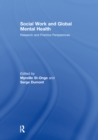 Social Work and Global Mental Health : Research and Practice Perspectives - eBook
