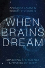 When Brains Dream : Exploring the Science and Mystery of Sleep - Book