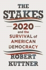 The Stakes : 2020 and the Survival of American Democracy - Book