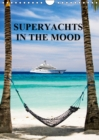 SUPERYACHTS IN THE MOOD 2019 : LIFESTYLES OF THE RICH AND FAMOUS - Book